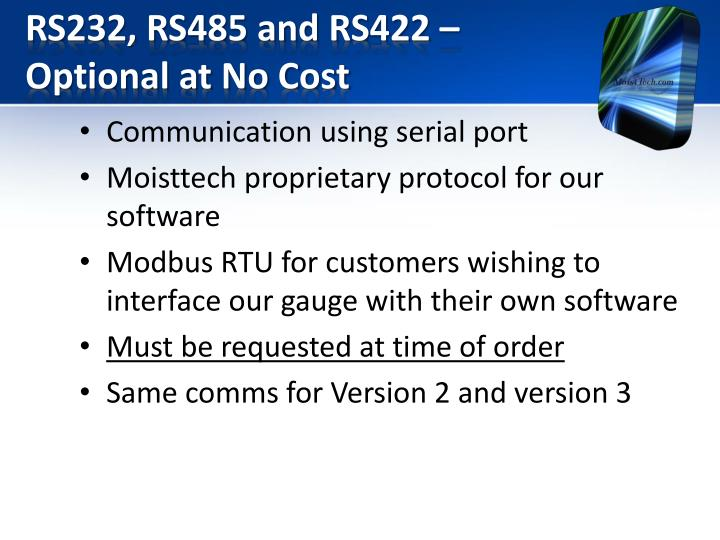 RS232, RS485 and RS422 – Optional at No Cost
