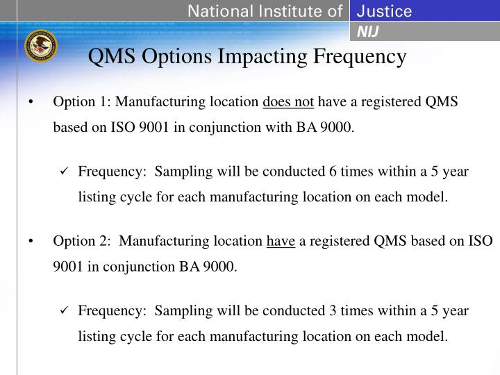 QMS Options Impacting Frequency
