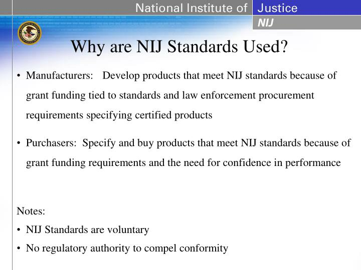Why are NIJ Standards Used?