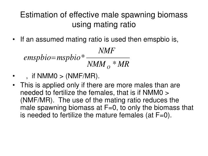 Estimation of effective male spawning biomass using mating ratio