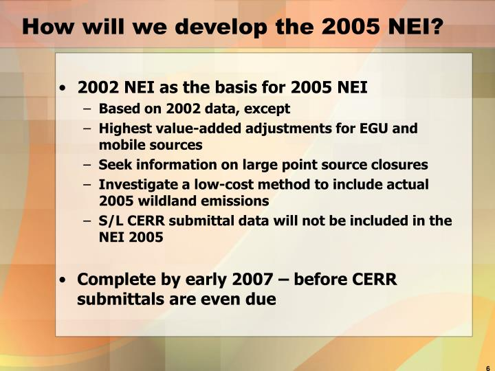How will we develop the 2005 NEI?