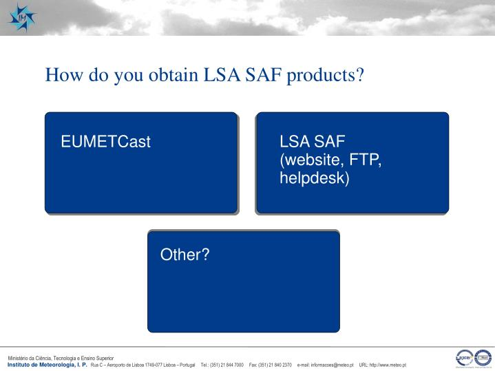 How do you obtain LSA SAF products?