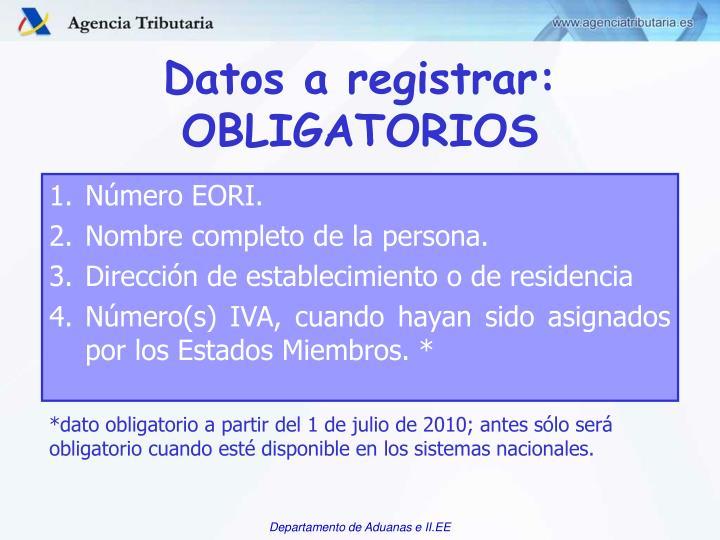 Datos a registrar: OBLIGATORIOS