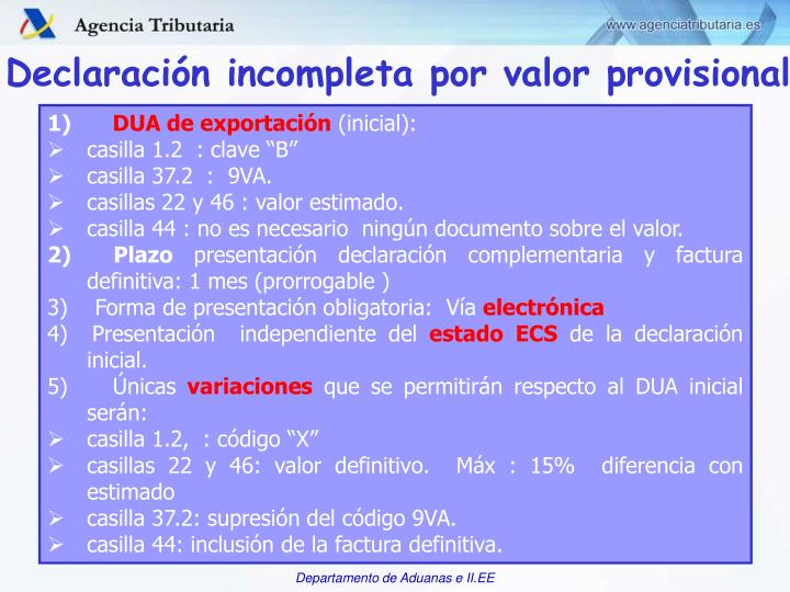 Declaración incompleta por valor provisional