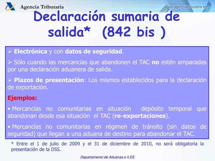 Declaración sumaria de salida*  (842 bis )