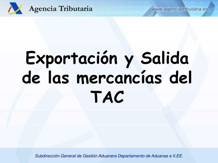 Exportación y Salida de las mercancías del TAC