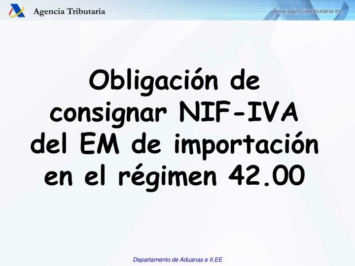 Obligación de consignar NIF-IVA del EM de importación en el régimen 42.00