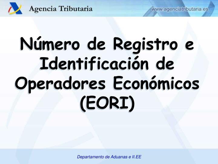 Número de Registro e Identificación de Operadores Económicos