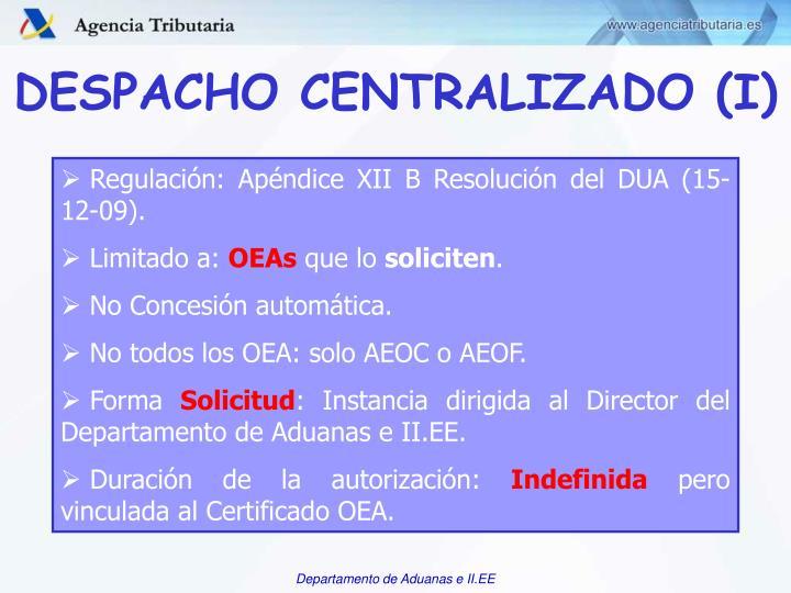 DESPACHO CENTRALIZADO (I)