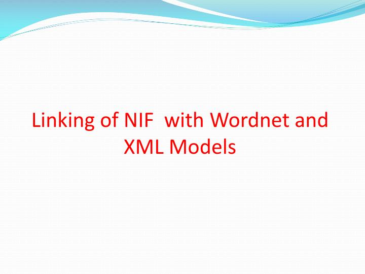 Linking of NIF  with Wordnet and XML Models