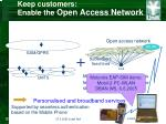keep customers enable the open access network