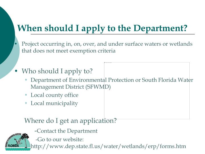 When should I apply to the Department?