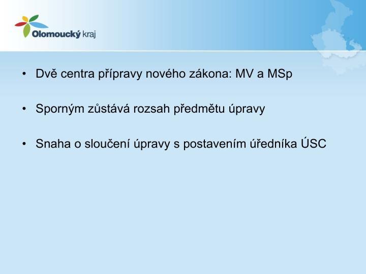 Dvě centra přípravy nového zákona: MV a MSp