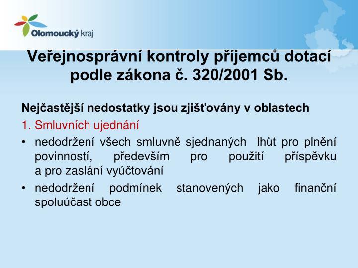 Veřejnosprávní kontroly příjemců dotací podle zákona č. 320/2001 Sb.