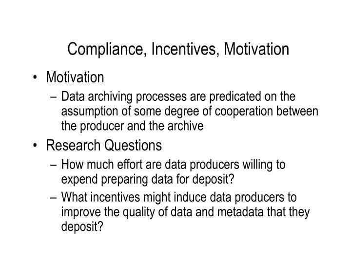 Compliance, Incentives, Motivation