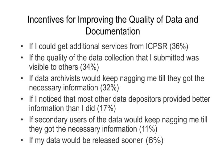 Incentives for Improving the Quality of Data and Documentation