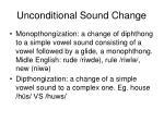 unconditional sound change