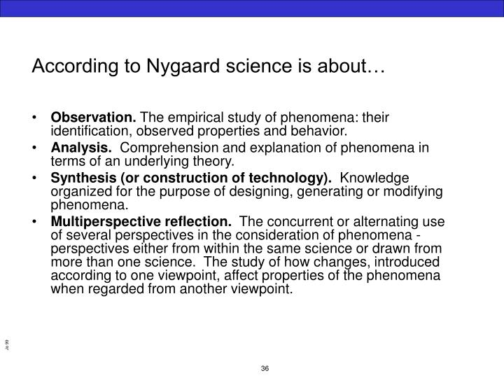According to Nygaard science is about…