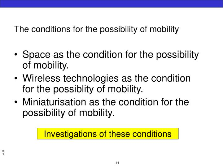 The conditions for the possibility of mobility