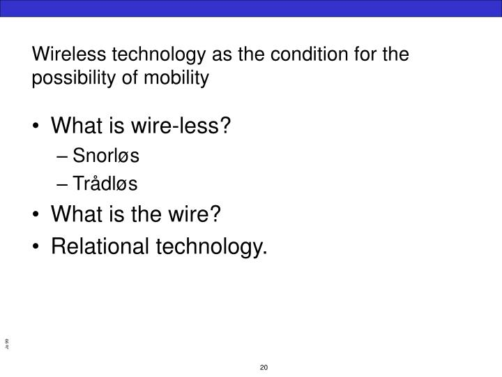 Wireless technology as the condition for the possibility of mobility