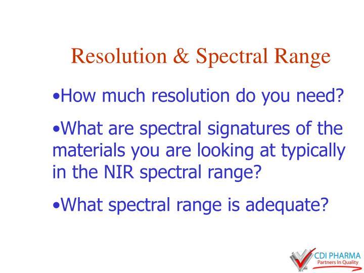 Resolution & Spectral Range