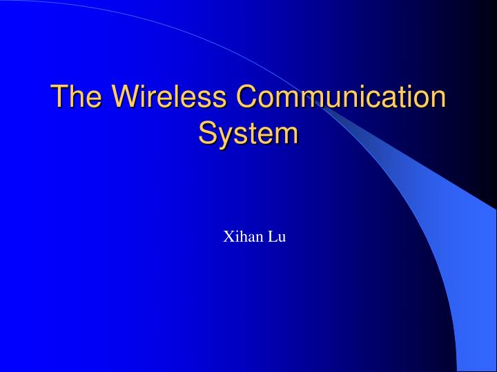 The wireless communication system