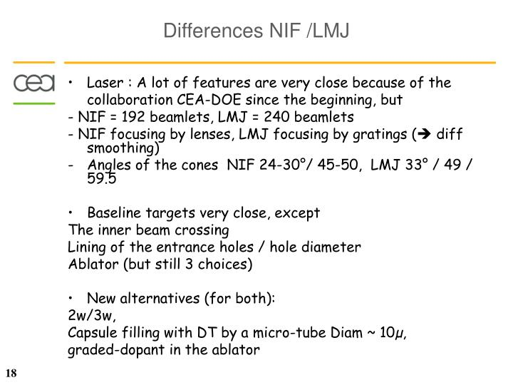Laser : A lot of features are very close because of the collaboration CEA-DOE since the beginning, but