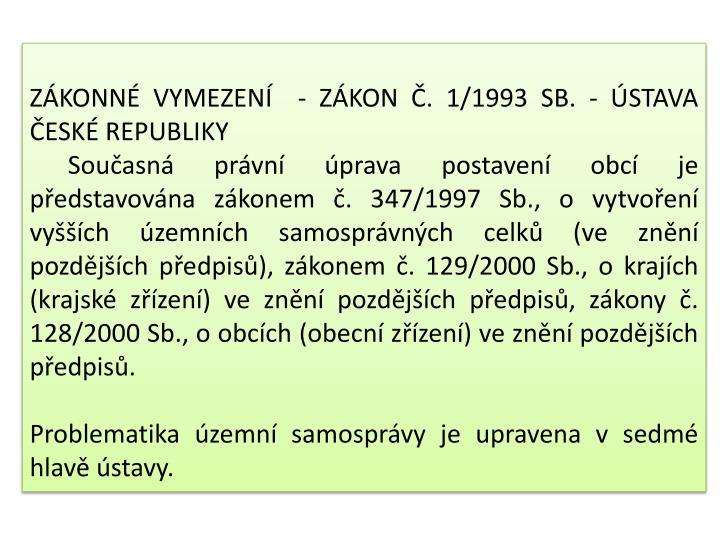 ZÁKONNÉ VYMEZENÍ  - ZÁKON Č. 1/1993 SB. - ÚSTAVA ČESKÉ REPUBLIKY