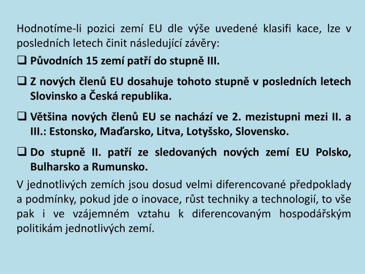 Hodnotíme-li pozici zemí EU dle výše uvedené