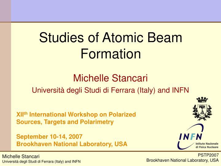 Studies of Atomic Beam Formation