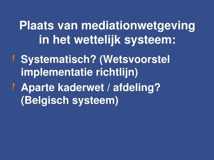 Plaats van mediationwetgeving in het wettelijk systeem: