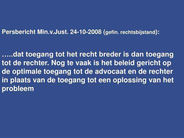 Persbericht Min.v.Just. 24-10-2008 (