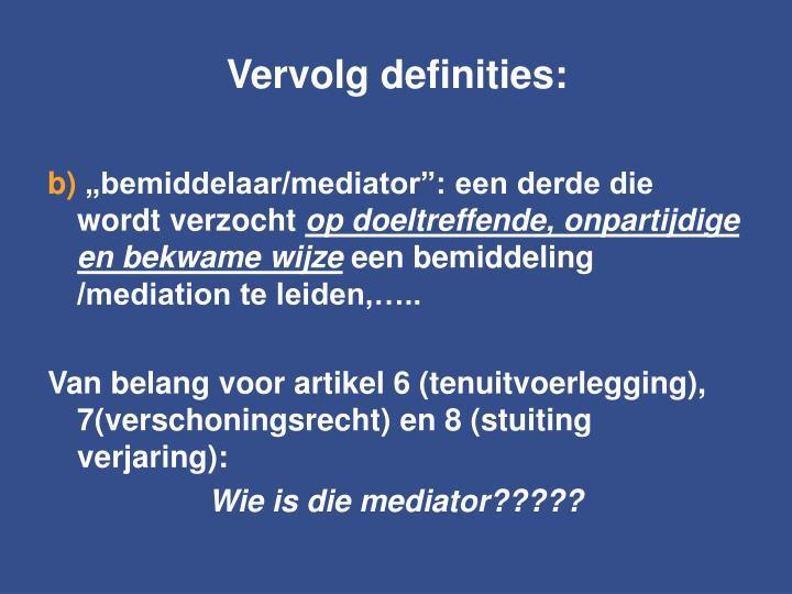 Vervolg definities: