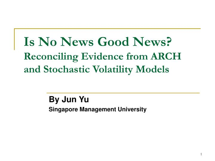 Is no news good news reconciling evidence from arch and stochastic volatility models