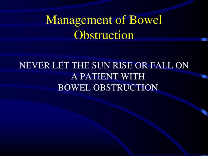 Management of Bowel Obstruction