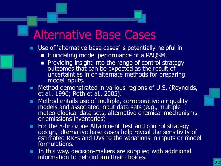 Alternative Base Cases