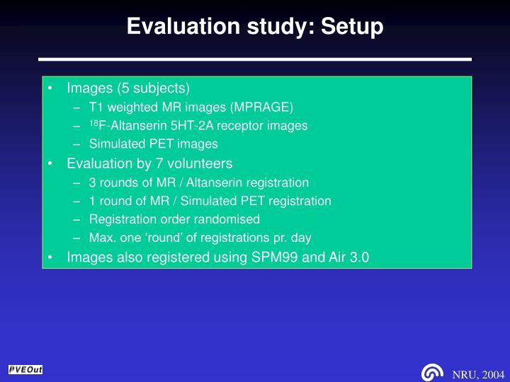 Evaluation study: Setup