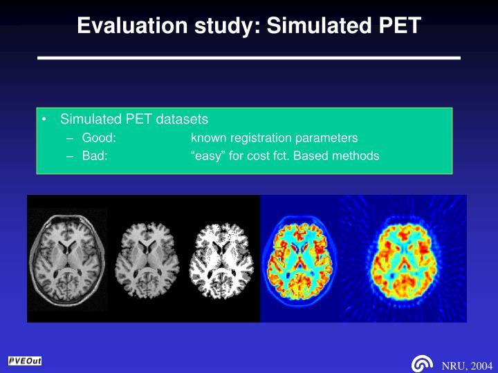 Evaluation study: Simulated PET