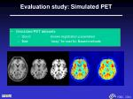 evaluation study simulated pet
