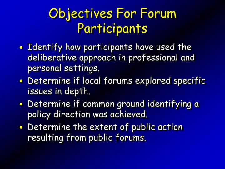 Objectives For Forum Participants