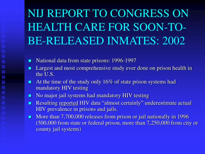NIJ REPORT TO CONGRESS ON HEALTH CARE FOR SOON-TO-BE-RELEASED INMATES: 2002