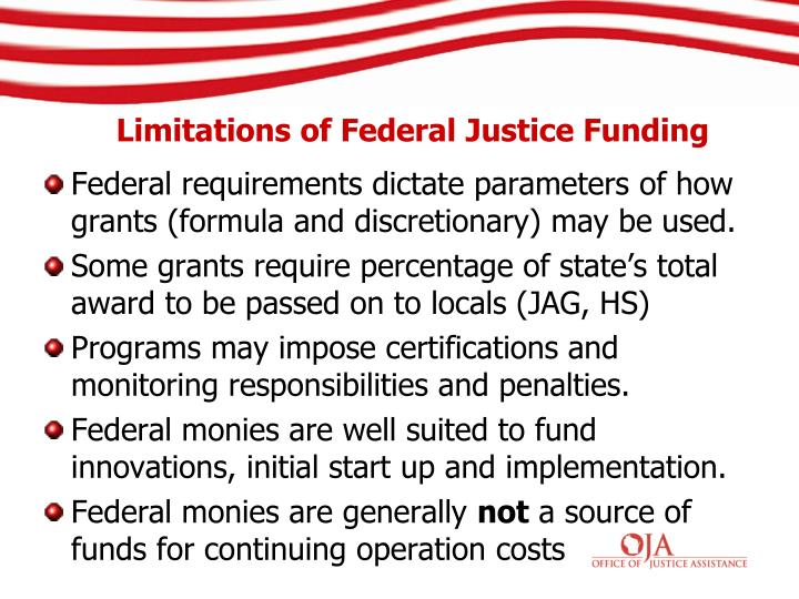 Federal requirements dictate parameters of how grants (formula and discretionary) may be used.