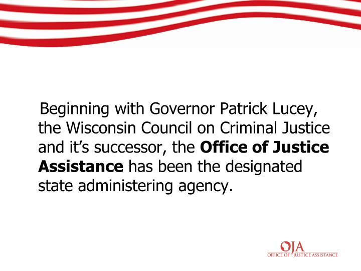 Beginning with Governor Patrick Lucey, the Wisconsin Council on Criminal Justice and it's successor, the