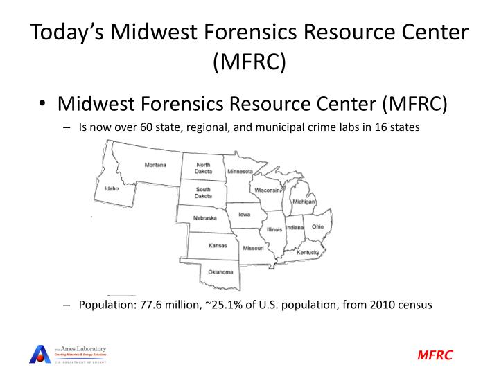 Today's Midwest Forensics Resource Center (MFRC)