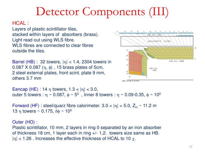 Detector Components (III)