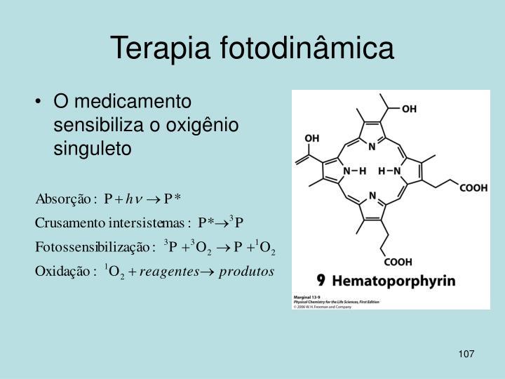 O medicamento sensibiliza o oxigênio singuleto