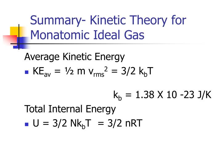 Summary- Kinetic Theory for Monatomic Ideal Gas