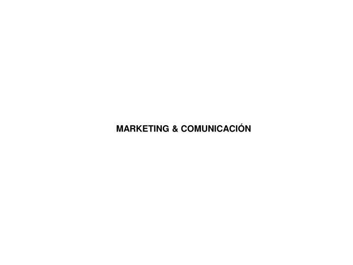 MARKETING & COMUNICACIÓN