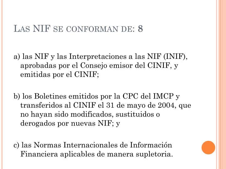 Las NIF se conforman de: