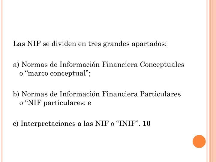 Las NIF se dividen en tres grandes apartados: